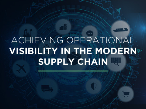 Achieving Operational Visibility In The Modern Supply Chain
