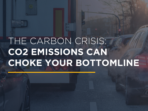 The Carbon Crisis:CO2 Emissions Can Choke Your Bottomline
