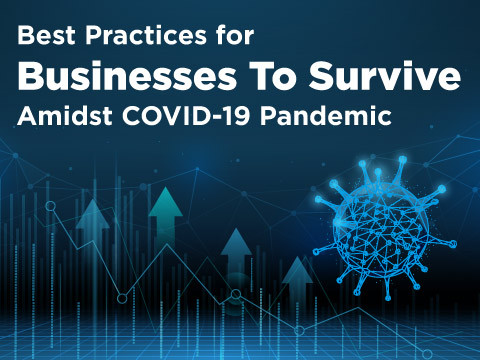 Best Practices for Businesses To Survive Amidst COVID-19 Pandemic