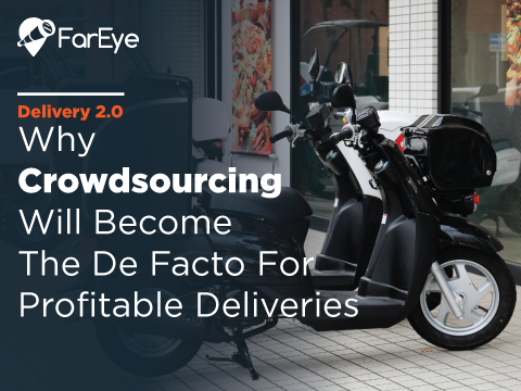 Why Crowdsourcing Will Become The De Facto For Profitable Deliveries