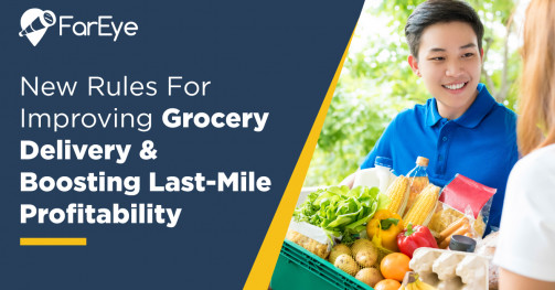 New Rules For Improving Grocery Delivery & Boosting Last-mile Performance
